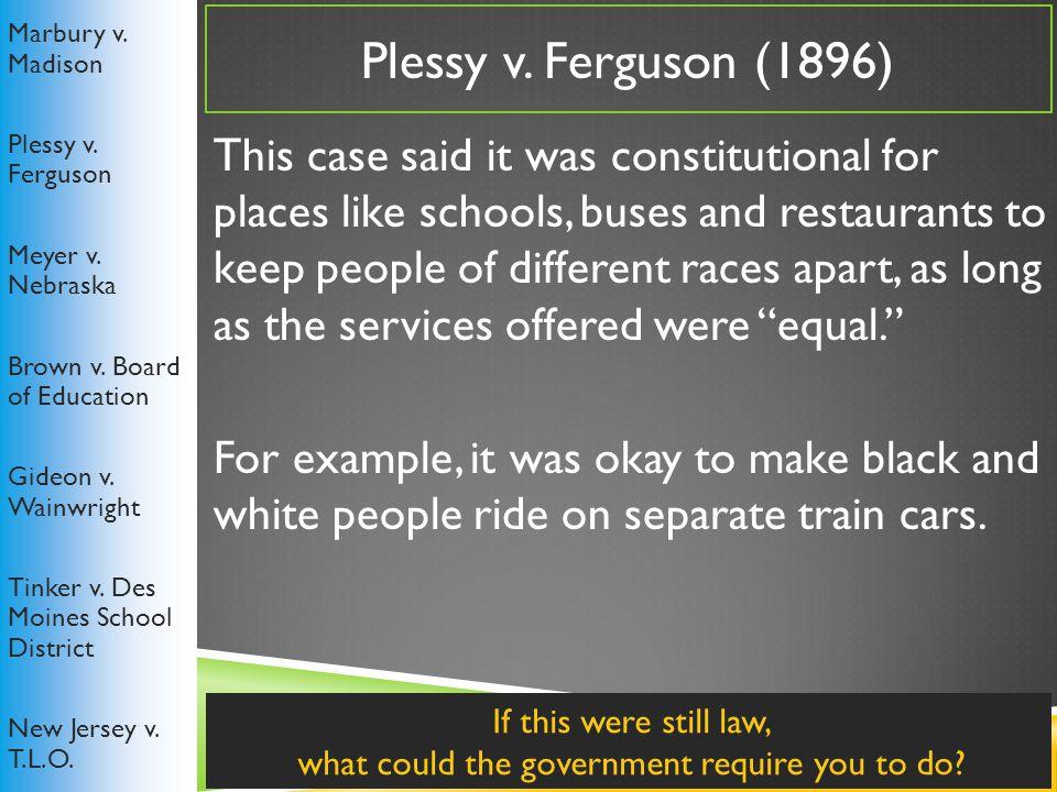 Plessy v.Ferguson (1896) Marbury v. Madison Plessy v.
