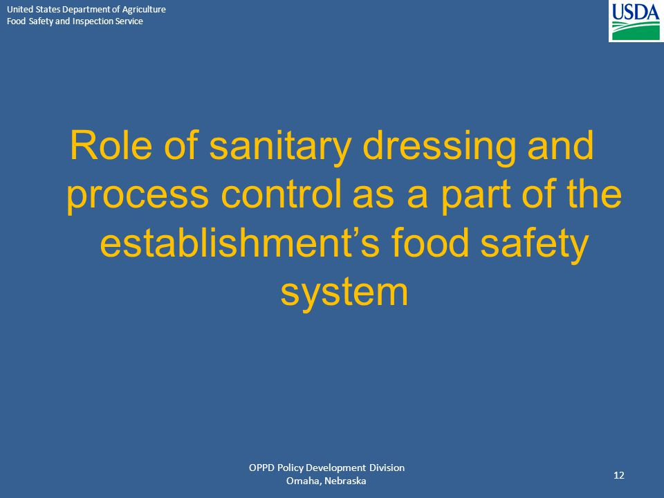 United States Department of Agriculture Food Safety and Inspection Service Role of sanitary dressing and process control as a part of the establishmen