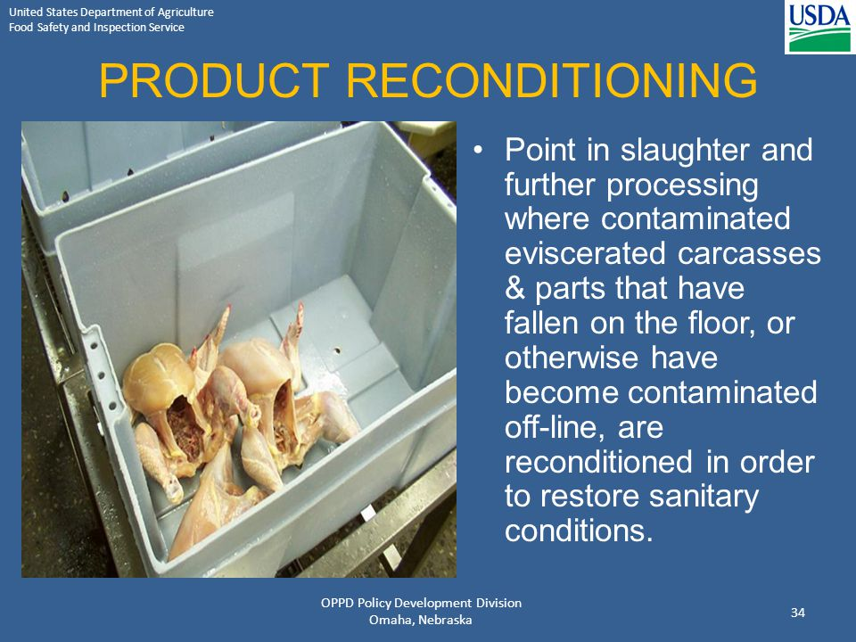 United States Department of Agriculture Food Safety and Inspection Service PRODUCT RECONDITIONING Point in slaughter and further processing where cont