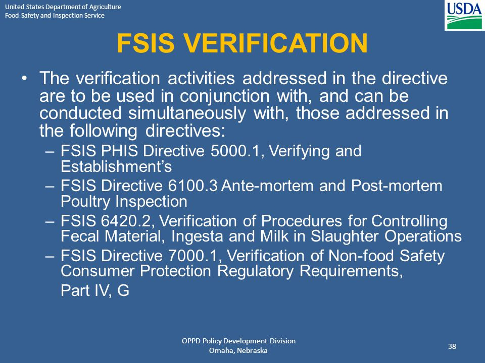 United States Department of Agriculture Food Safety and Inspection Service FSIS VERIFICATION The verification activities addressed in the directive ar