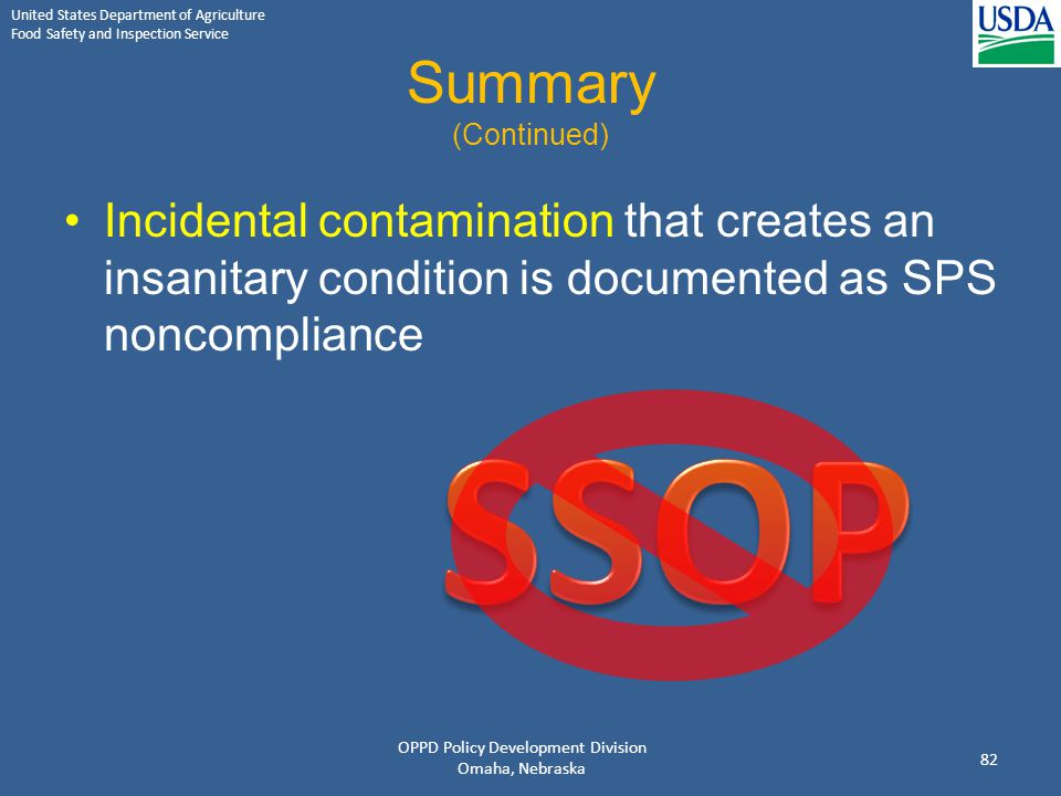 United States Department of Agriculture Food Safety and Inspection Service Summary (Continued) Incidental contamination that creates an insanitary con