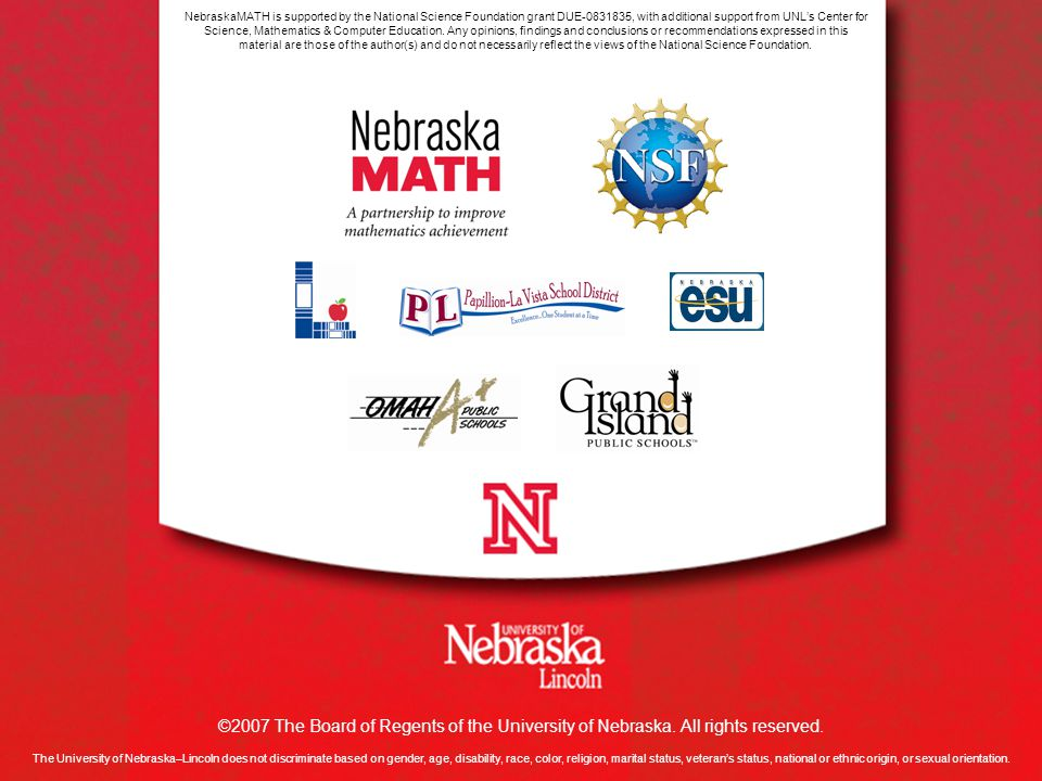 ©2007 The Board of Regents of the University of Nebraska. All rights reserved. The University of Nebraska–Lincoln does not discriminate based on gende