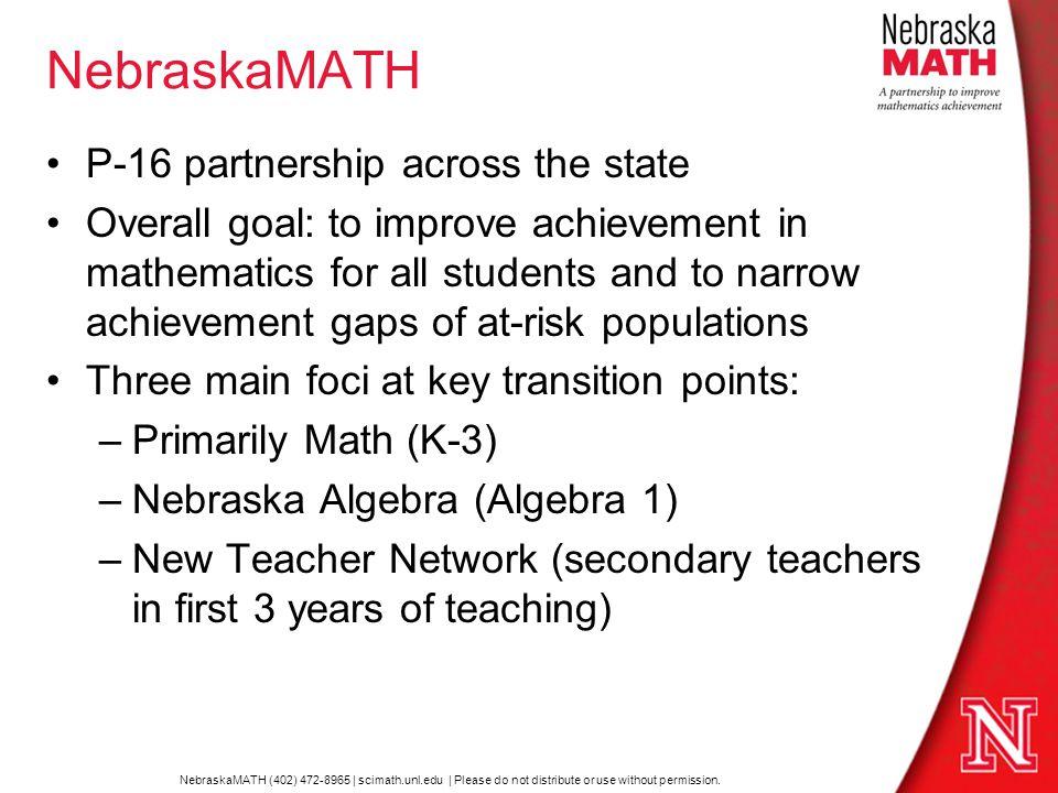 NebraskaMATH (402) 472-8965 | scimath.unl.edu | Please do not distribute or use without permission.