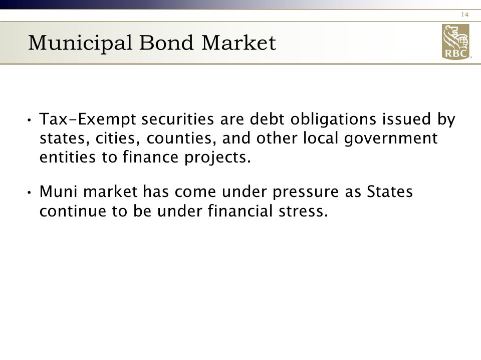 14 Municipal Bond Market Tax‑Exempt securities are debt obligations issued by states, cities, counties, and other local government entities to finance projects.
