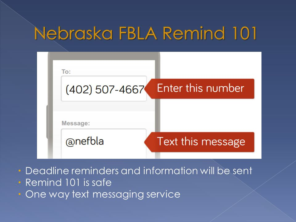  Deadline reminders and information will be sent  Remind 101 is safe  One way text messaging service