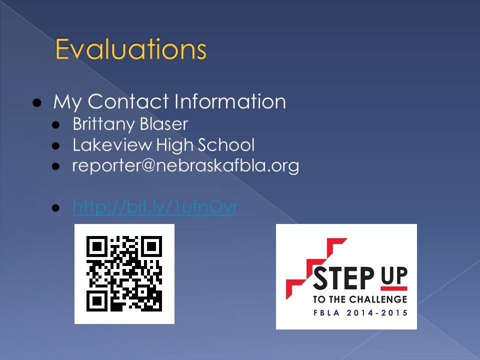 ● My Contact Information ● Brittany Blaser ● Lakeview High School ● reporter@nebraskafbla.org ● http://bit.ly/1ufnOyr http://bit.ly/1ufnOyr