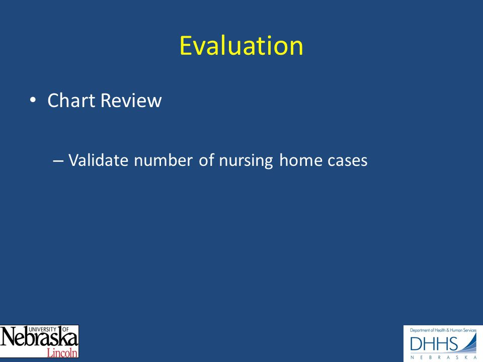 Evaluation Chart Review – Validate number of nursing home cases