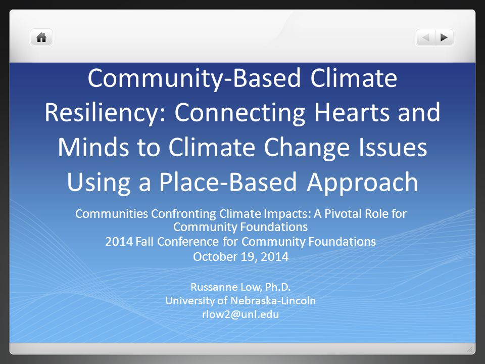 Community-Based Climate Resiliency: Connecting Hearts and Minds to Climate Change Issues Using a Place-Based Approach Communities Confronting Climate