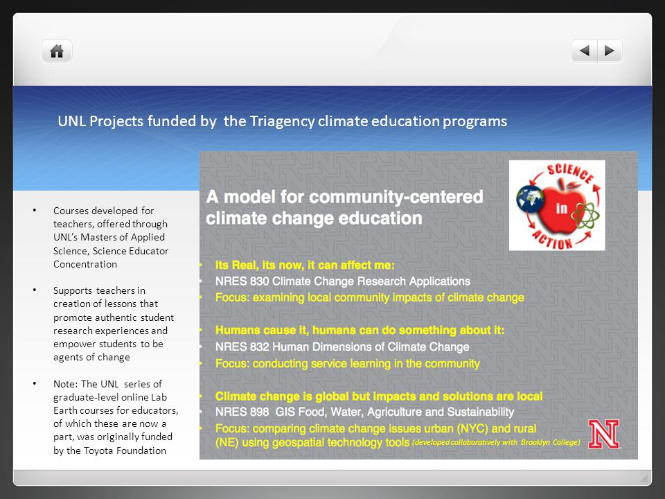 UNL Projects funded by the Triagency climate education programs Courses developed for teachers, offered through UNL's Masters of Applied Science, Scie