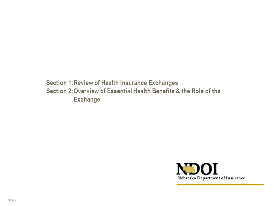 TODAY S AGENDA Page 2 Section 1:Review of Health Insurance Exchanges Section 2:Overview of Essential Health Benefits & the Role of the Exchange