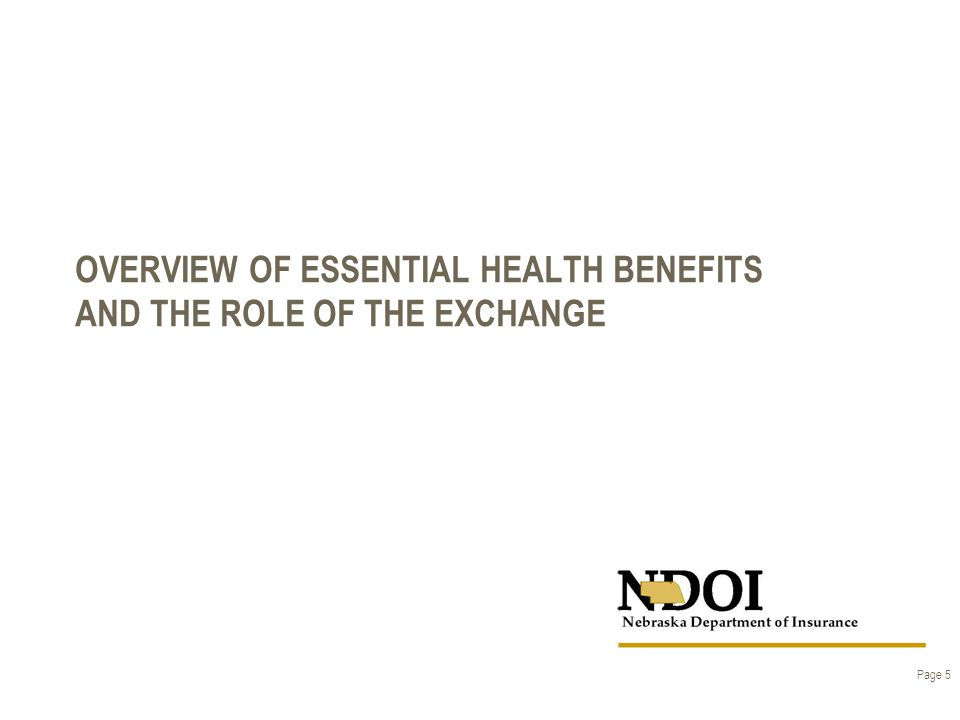 OVERVIEW OF ESSENTIAL HEALTH BENEFITS AND THE ROLE OF THE EXCHANGE Page 5