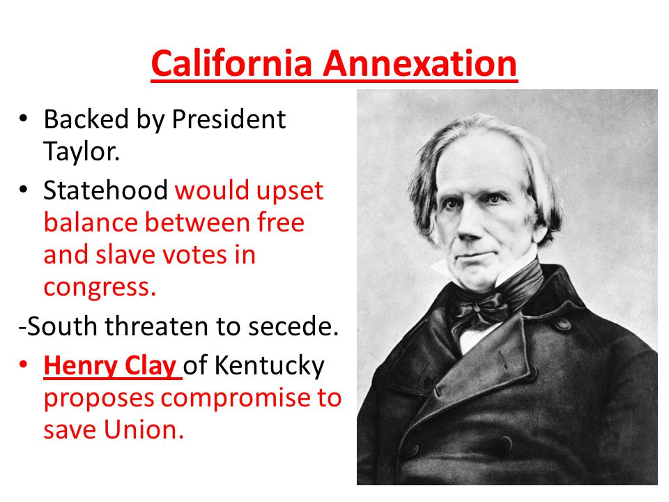 California Annexation Backed by President Taylor.
