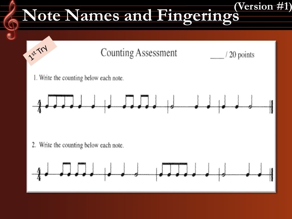 Note Names and Fingerings (Version #1) 1 st Try