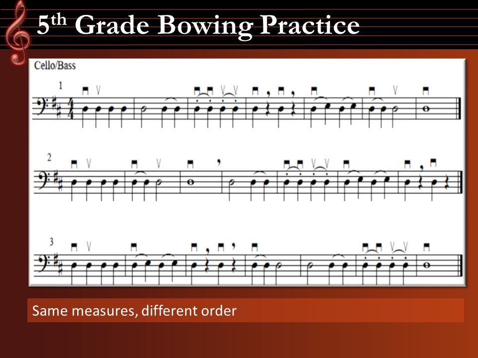 5 th Grade Bowing Practice Same measures, different order
