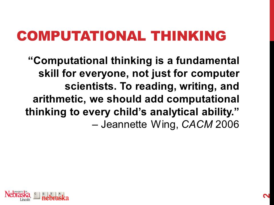 CHARACTERISTICS (WING, 2006) Computer science is the study of computation—what can be computed and how to compute it.
