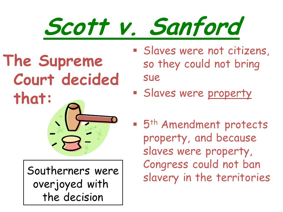 The Dred Scott Decision (1857) If a slave is brought to a free state does that make him automatically free