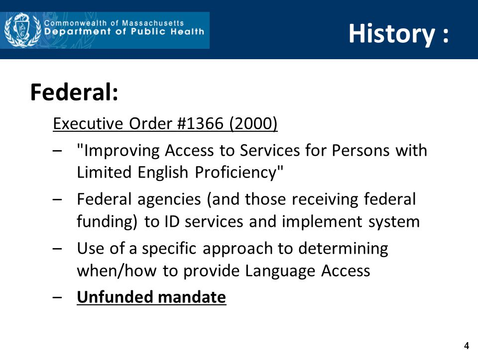 History (cont): State and Local Agencies (MA): Chapter 151B of the General Laws, Executive Order 478, Administrative Bulletin #16 (2010) –Follows similar suit to the implementation of the national LA standards –Review of resources, populations, and agency- specific language access plans 5