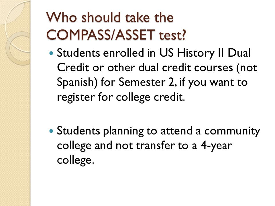 Who should take the COMPASS/ASSET test.