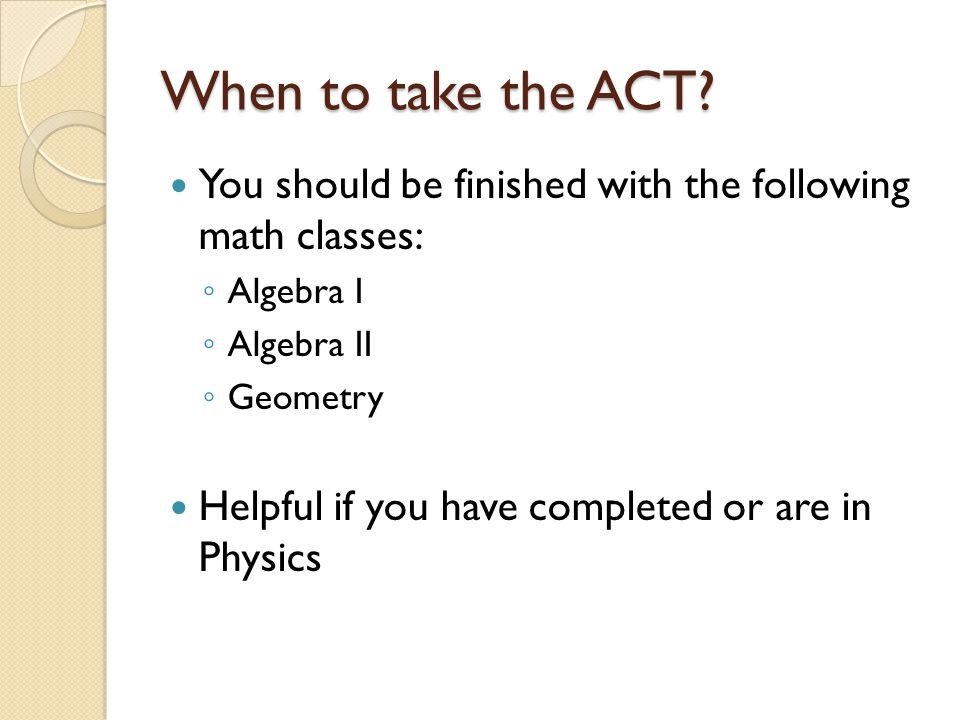 When to take the ACT.
