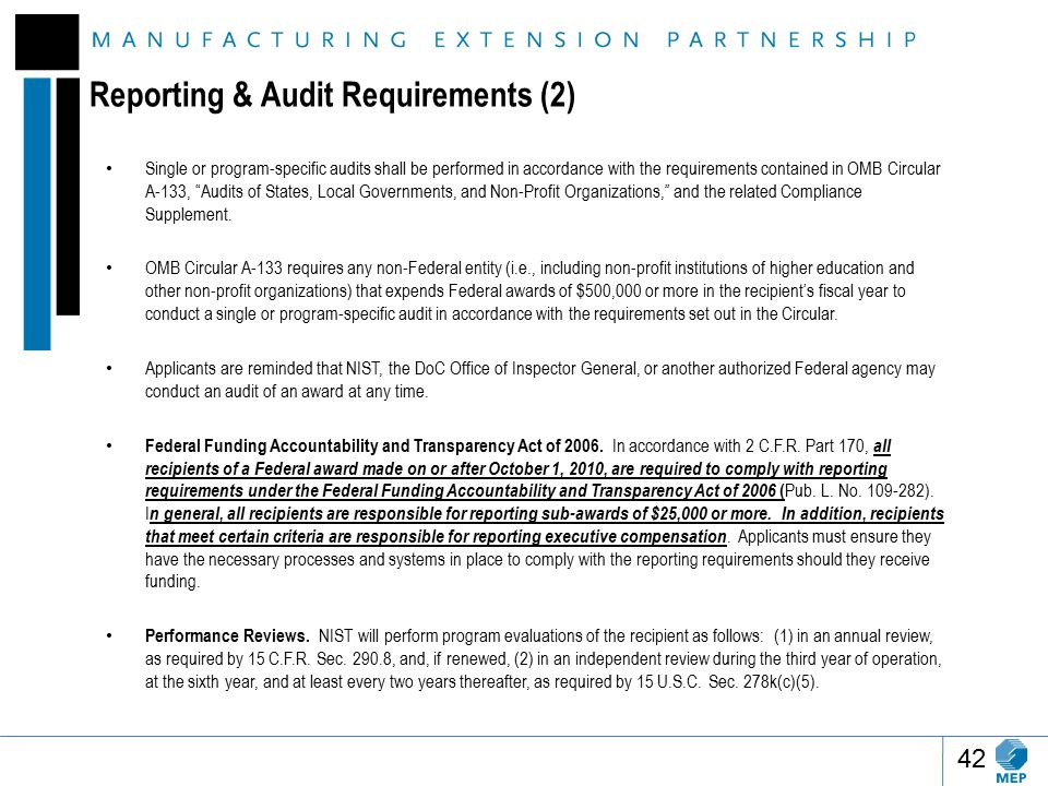 Reporting & Audit Requirements (2) Single or program-specific audits shall be performed in accordance with the requirements contained in OMB Circular A-133, Audits of States, Local Governments, and Non-Profit Organizations, and the related Compliance Supplement.