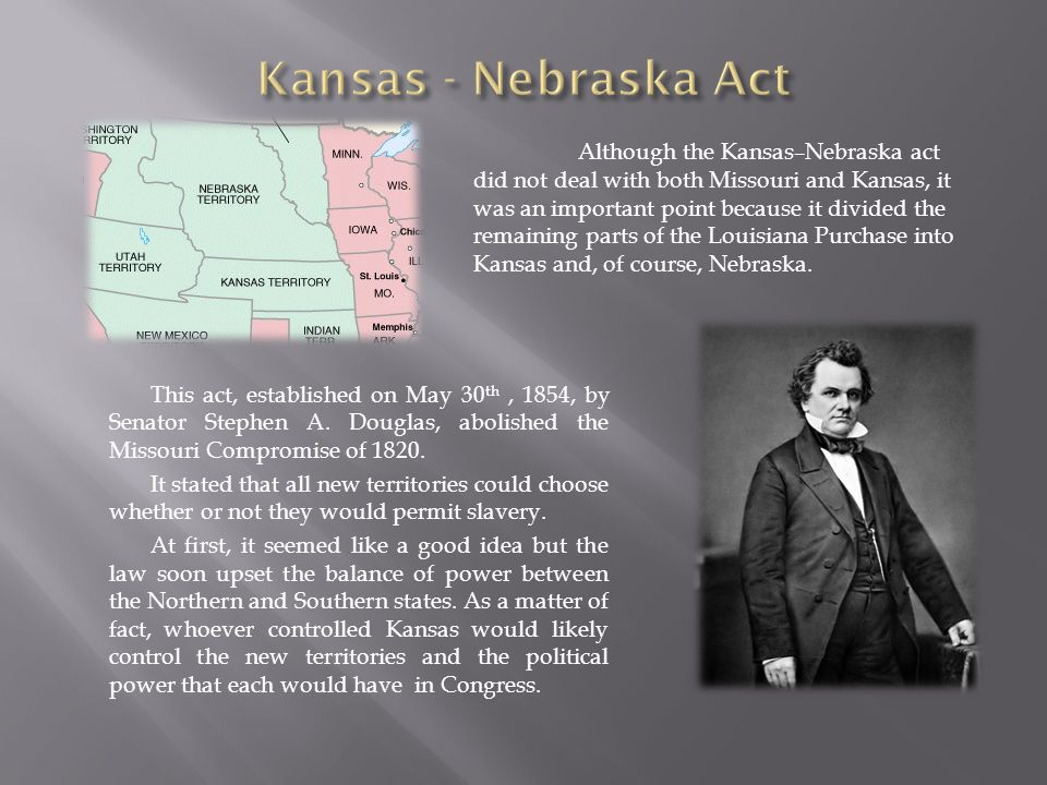 This act, established on May 30 th, 1854, by Senator Stephen A.