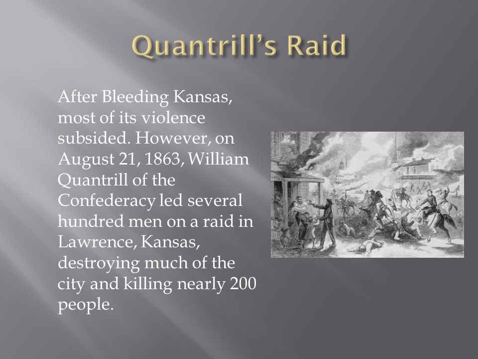 After Bleeding Kansas, most of its violence subsided.
