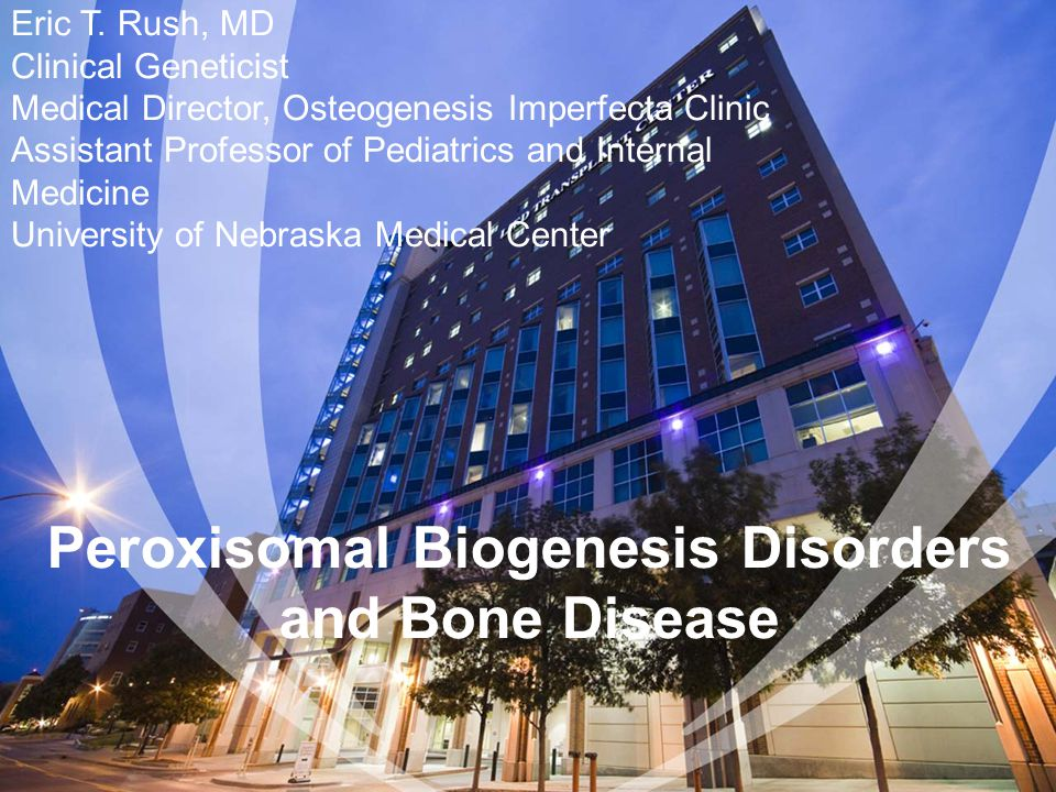Peroxisomal Biogenesis Disorders and Bone Disease Eric T.