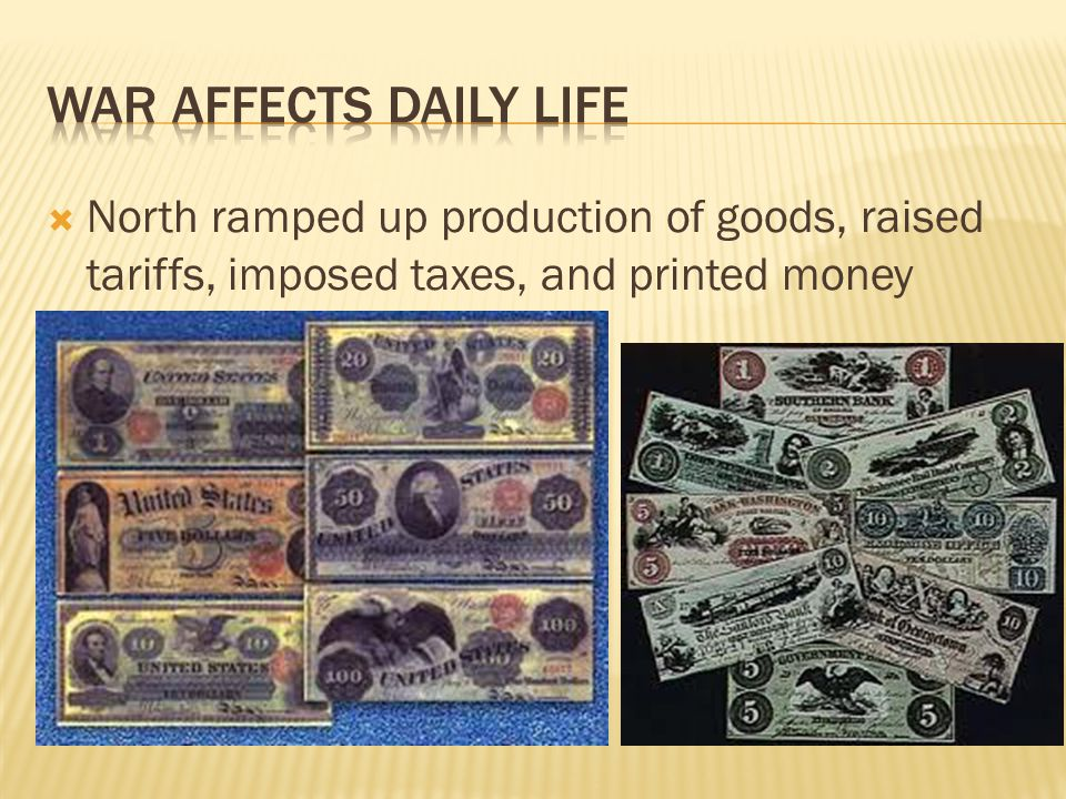  North ramped up production of goods, raised tariffs, imposed taxes, and printed money