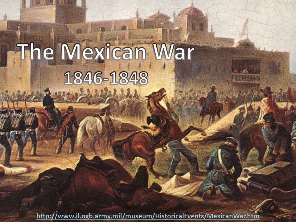 http://www.il.ngb.army.mil/museum/HistoricalEvents/MexicanWar.htm