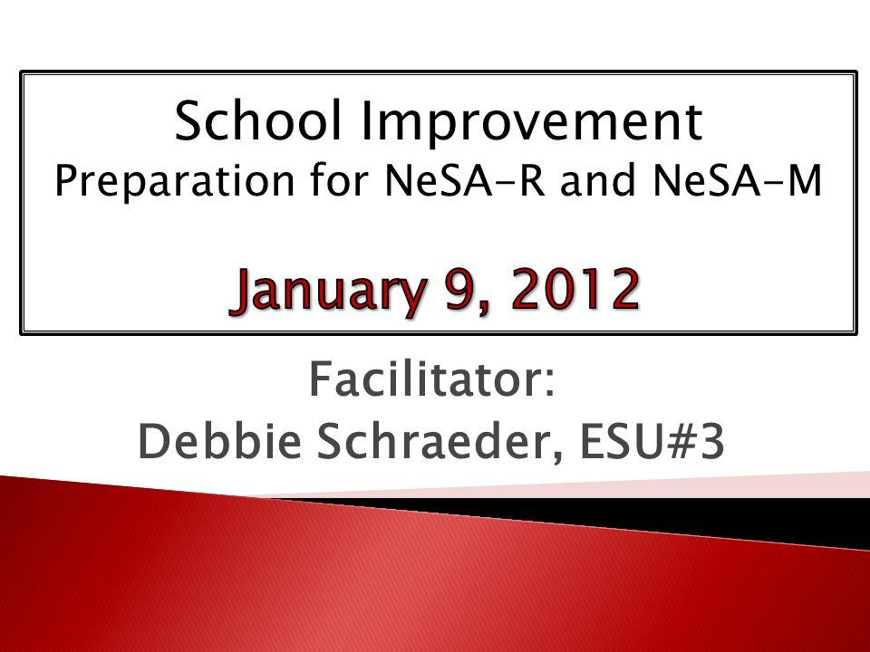 Facilitator: Debbie Schraeder, ESU#3