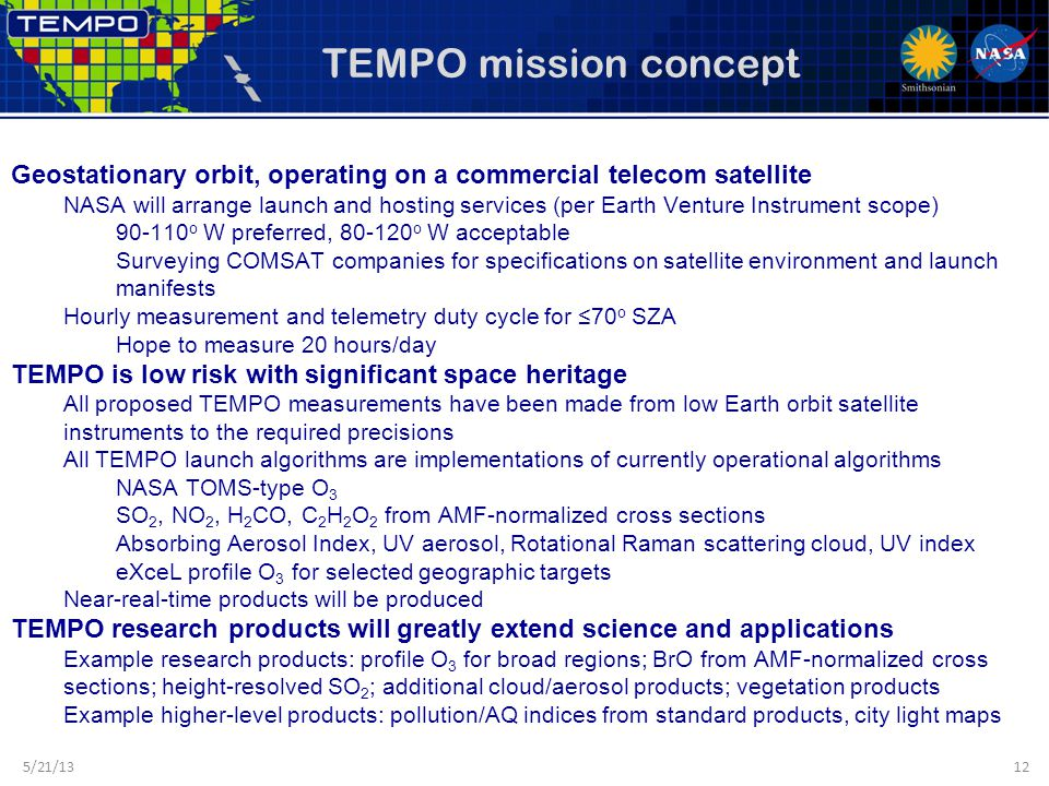 TEMPO mission concept Geostationary orbit, operating on a commercial telecom satellite NASA will arrange launch and hosting services (per Earth Ventur