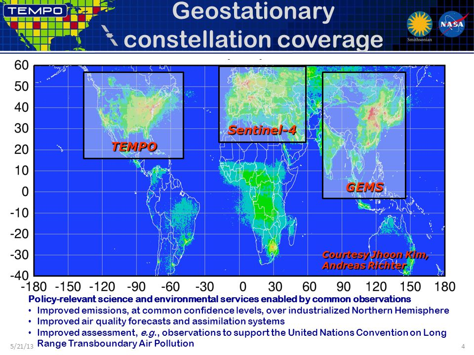 Geostationary constellation coverage 5/21/134 TEMPO Policy-relevant science and environmental services enabled by common observations Improved emissio