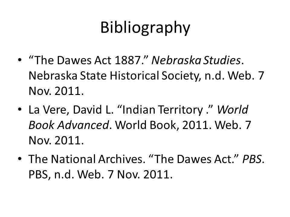 Bibliography The Dawes Act 1887. Nebraska Studies.
