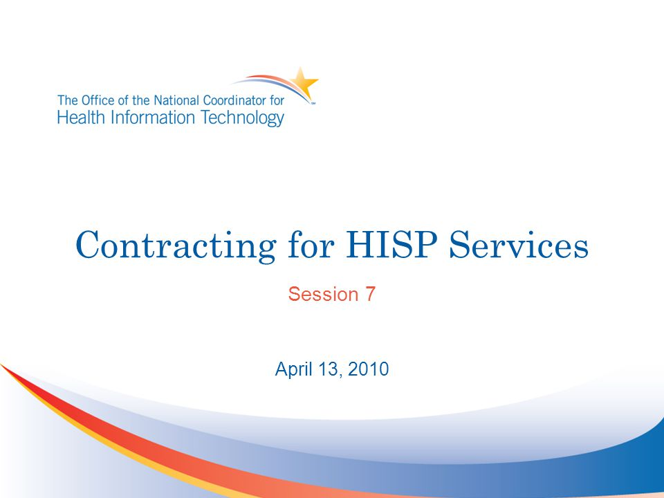 Contracting for HISP Services Session 7 April 13, 2010