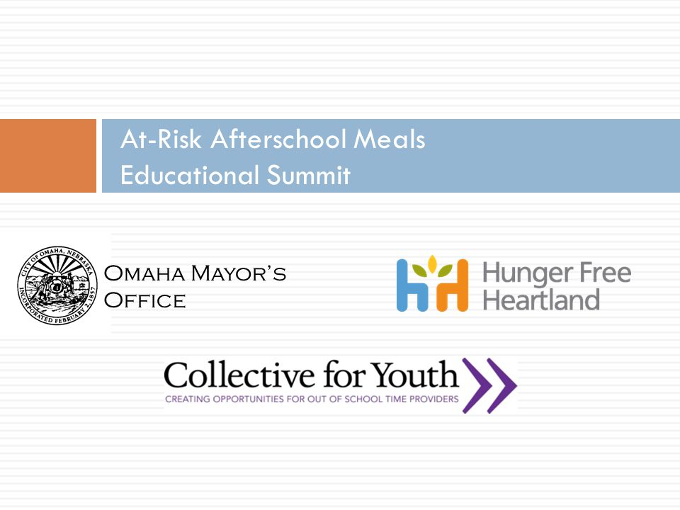 Omaha Mayor's Office Agenda  Hunger in Nebraska  Overview of USDA Programs  Breakfast, Summer, Fruit & Veggies Programs  CLC's  Applications  Funding Options