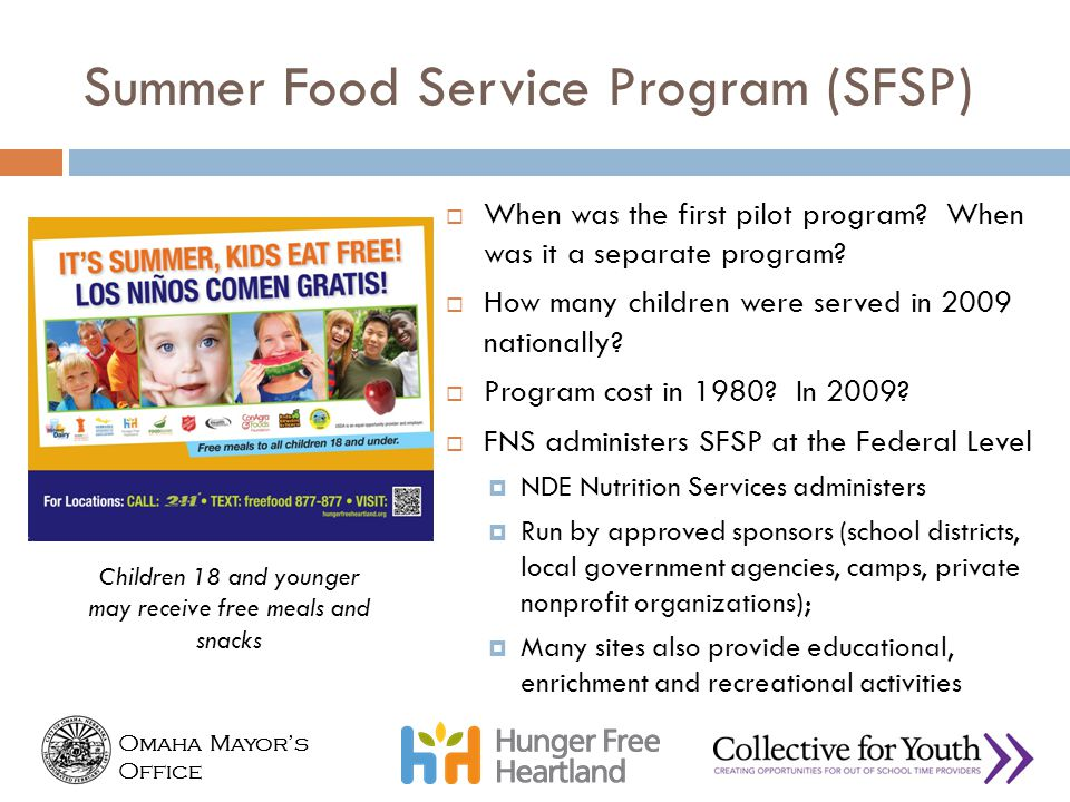 Omaha Mayor's Office Omaha Mayor's Office Summer Food Service Program (SFSP)  When was the first pilot program? When was it a separate program?  How