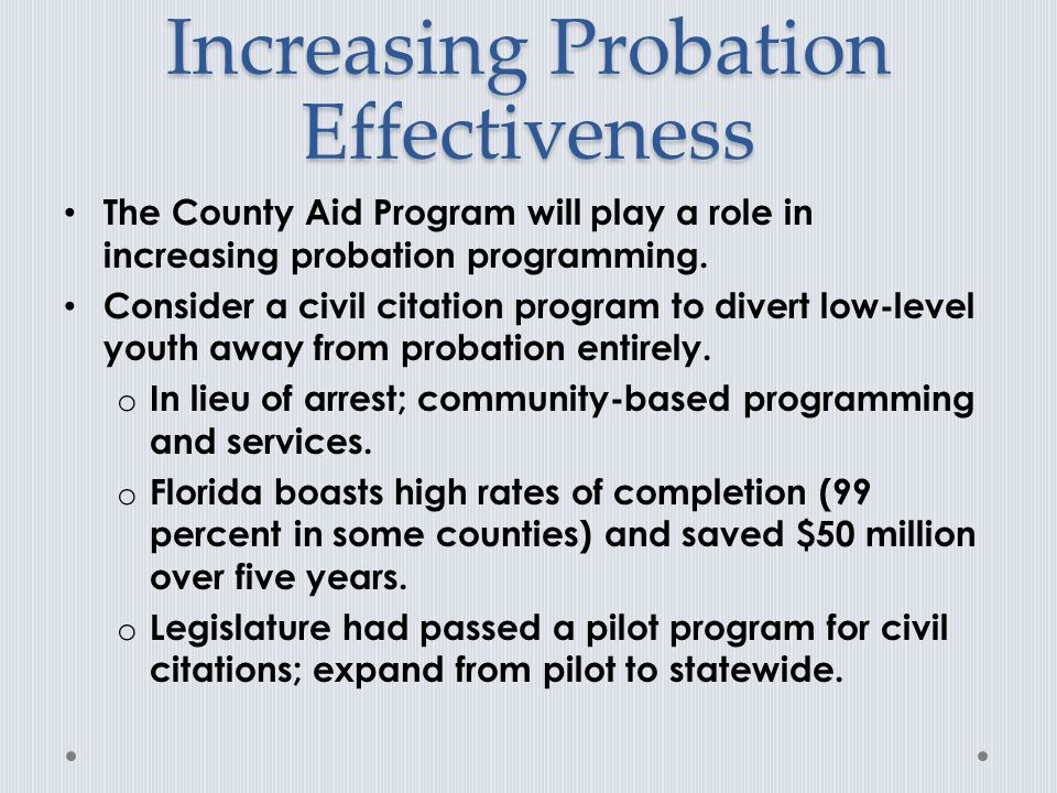 Increasing Probation Effectiveness The County Aid Program will play a role in increasing probation programming.