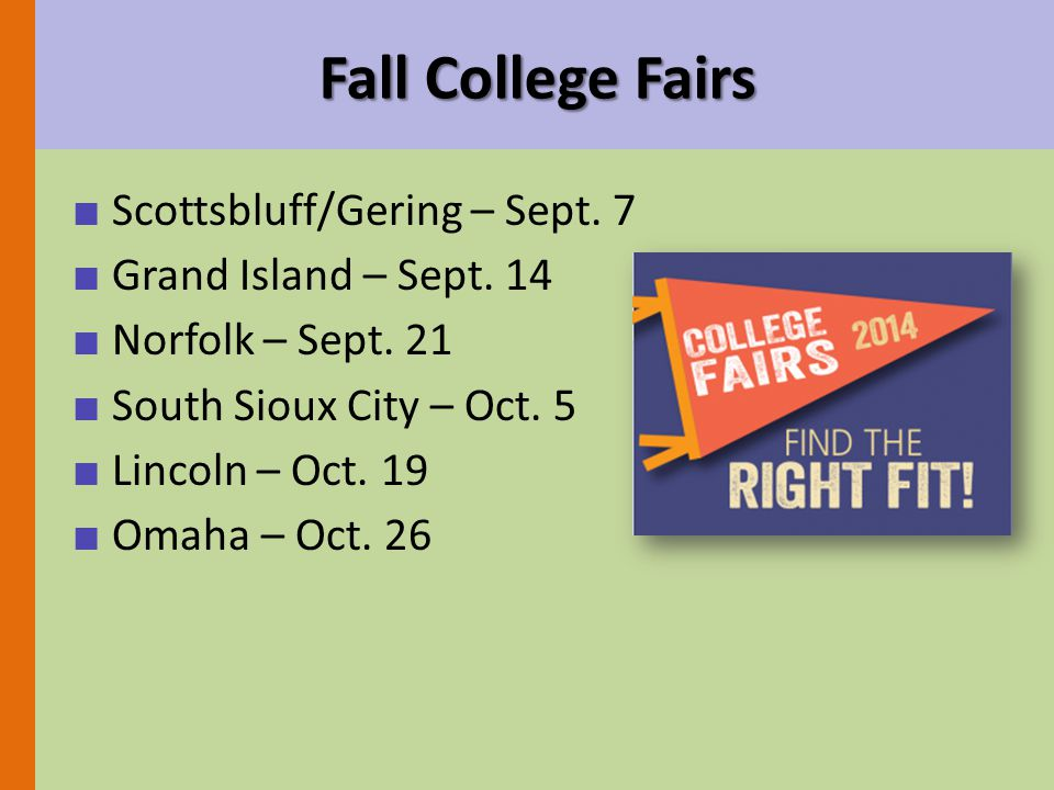■ Scottsbluff/Gering – Sept. 7 ■ Grand Island – Sept.