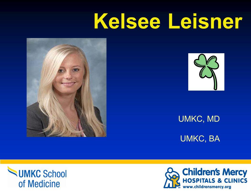 Kelsee Leisner UMKC, MD UMKC, BA
