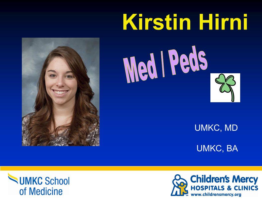 Kirstin Hirni UMKC, MD UMKC, BA