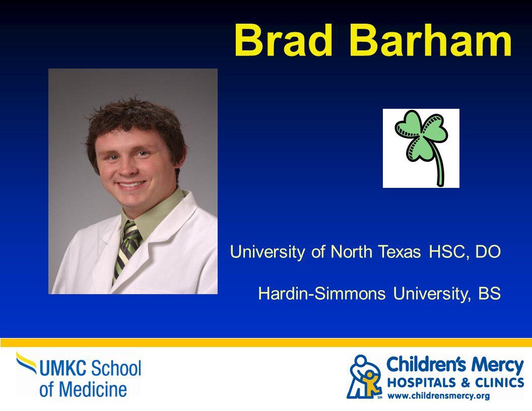 University of North Texas HSC, DO Hardin-Simmons University, BS Brad Barham