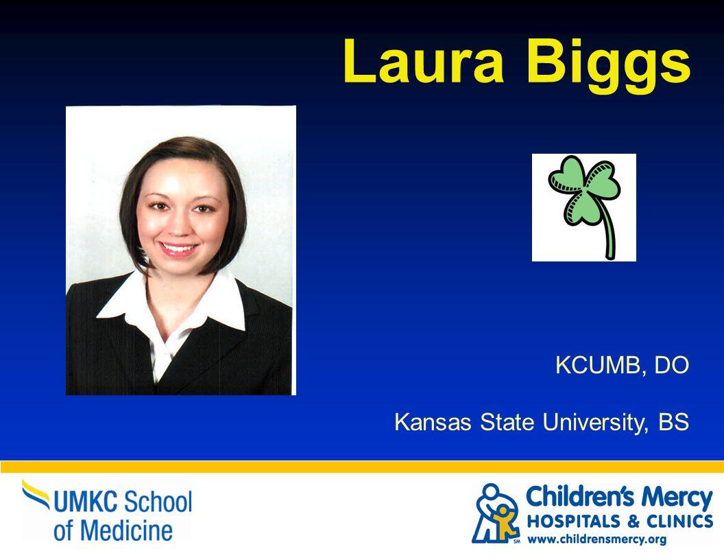 KCUMB, DO Kansas State University, BS Laura Biggs