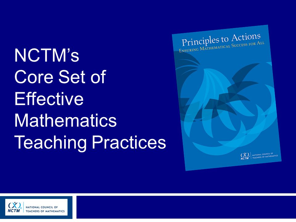 NCTM's Core Set of Effective Mathematics Teaching Practices