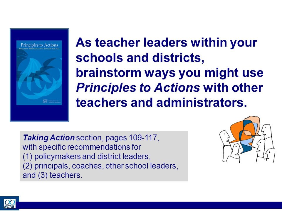 As teacher leaders within your schools and districts, brainstorm ways you might use Principles to Actions with other teachers and administrators.