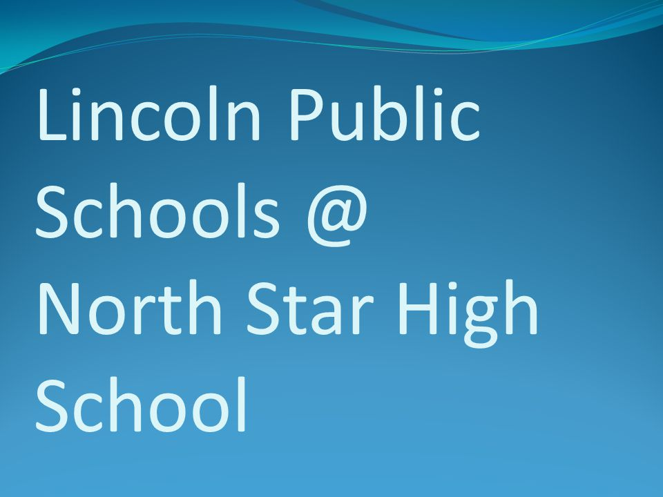 Lincoln Public Schools @ North Star High School
