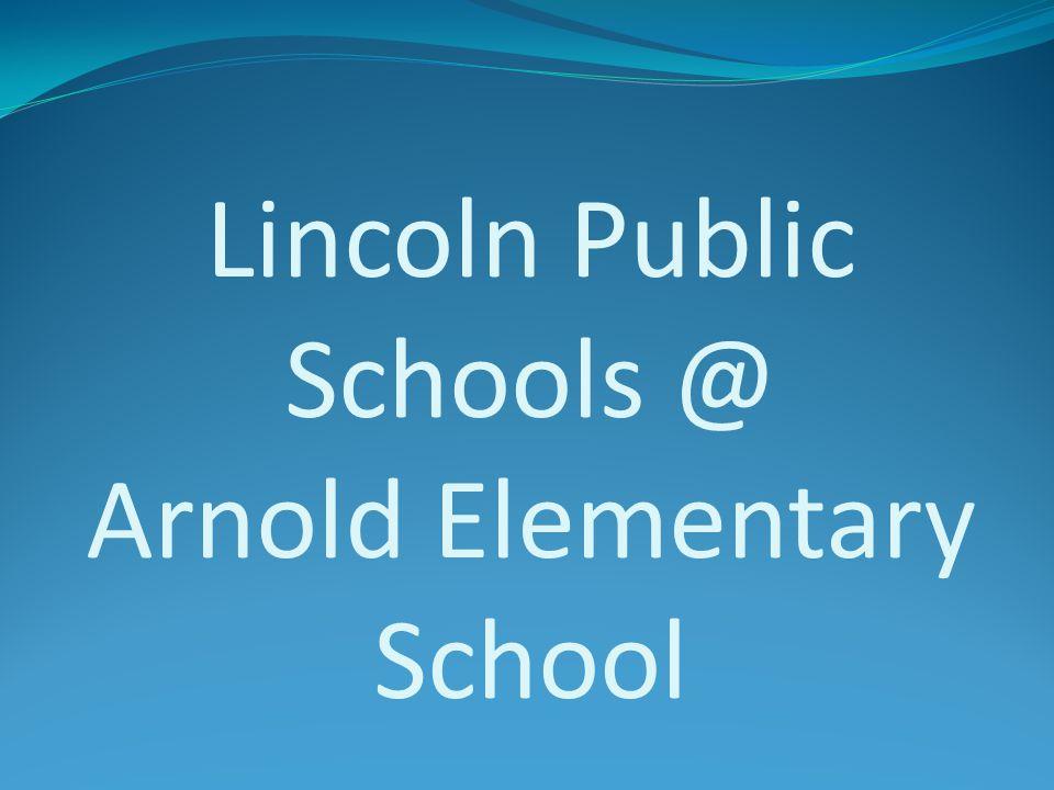 Lincoln Public Schools @ Arnold Elementary School