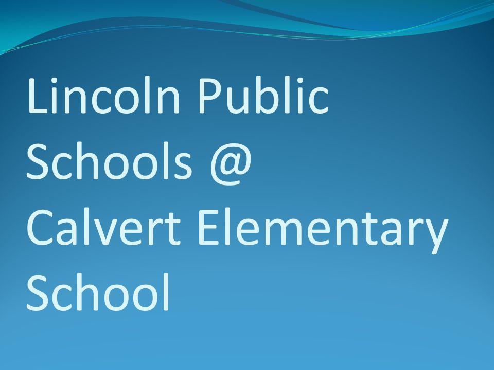 Lincoln Public Schools @ Calvert Elementary School