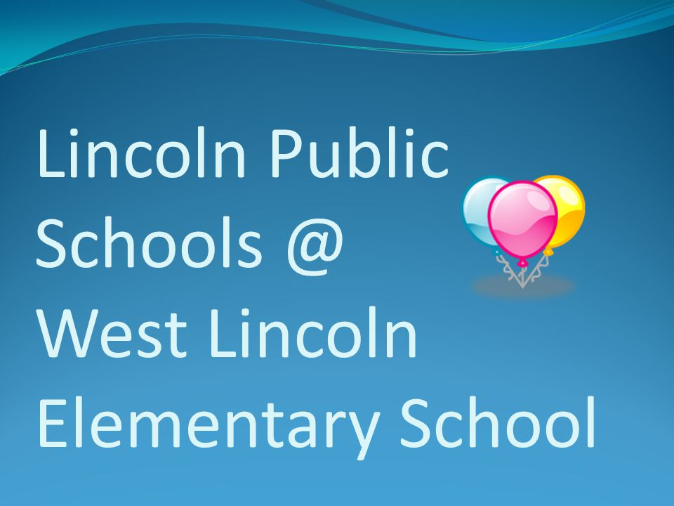 Lincoln Public Schools @ West Lincoln Elementary School