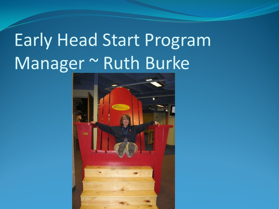 Early Head Start Program Manager ~ Ruth Burke