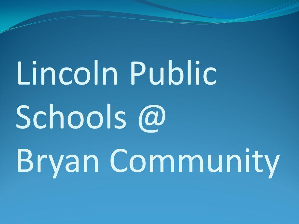 Lincoln Public Schools @ Bryan Community